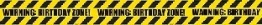 """Absperrband, """"Warning: Birthday Zone!"""", schwarz-gelb, 1370 cm - 1"""